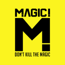 Don't Kill the Magic/MAGIC!