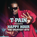 T-Pain Presents Happy Hour: The Greatest Hits/T-Pain