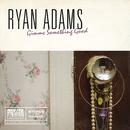 Gimme Something Good/Ryan Adams