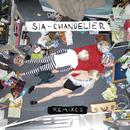 Chandelier (Remixes)/Sia
