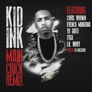 Main Chick (Remix) feat.Chris Brown & French Montana & Yo Gotti & Tyga & Lil Bibby/Kid Ink