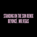 Standing on the Sun Remix feat.Mr. Vegas/Beyoncé