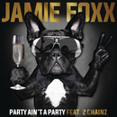 Party Ain't A Party feat.2 Chainz/Jamie Foxx