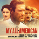 My All American (Original Motion Picture Score)/John Paesano