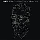 Eine Frage von Raum und Zeit/Daniel Biscan