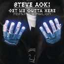 Get Me Outta Here feat.Flux Pavilion/Steve Aoki
