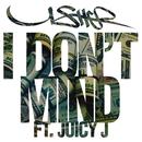 I Don't Mind feat.Juicy J/Usher