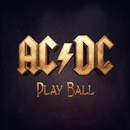 Play Ball/AC/DC