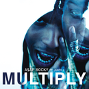 Multiply feat.Juicy J/A$AP Rocky
