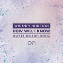 How Will I Know (Oliver Nelson Remix)/Whitney Houston