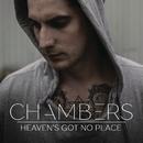 Heaven's Got No Place/Chambers