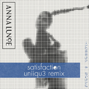Satisfaction (UNiiQU3 Remix)/Anna Lunoe