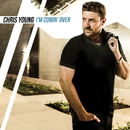 I'm Comin' Over/Chris Young