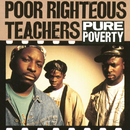 Pure Poverty/Poor Righteous Teachers