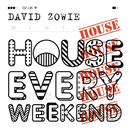 House Every Weekend (Radio Edit)/David Zowie