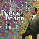 Esta Increíble/Pérez Prado