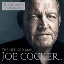 The Life of a Man - The Ultimate Hits 1968 - 2013/Joe Cocker