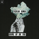 Giving Up On You (Ticklah Remix)/Wild Belle