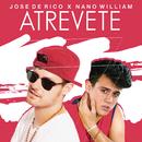 Atrevete/Jose De Rico & Nano William