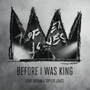 Before I Was King/King Arthur vs. Topher Jones