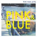 Pink & Blue/The Van Jets