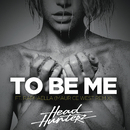 To Be Me (Maurice West Remix) feat.Raphaella/Headhunterz