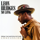 So Long (From The Motion Picture Concussion)/Leon Bridges