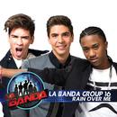 Rain Over Me/La Banda Group 16
