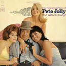 Too Much, Baby!/Pete Jolly