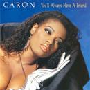 You'll Always Have a Friend/Caron
