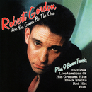 Are You Gonna Be the One (Bonus Tracks)/Robert Gordon