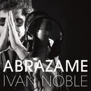 Abrazame/Ivan Noble