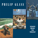 Glass: Songs from the Trilogy/Philip Glass