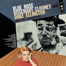 Blue Rose/Rosemary Clooney with Duke Ellington & His Orchestra