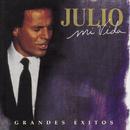Mi Vida: Grandes Exitos/Julio Iglesias