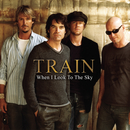When I Look To The Sky (Radio Version)/Train