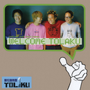 Welcome TOLAKU (2CD)/TOLAKU