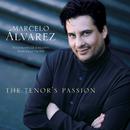 The Tenor's Passion/Marcelo Alvarez