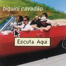 Escuta Aqui/Biquini Cavadão