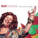 Firme E Forte No Pagode/Beth Carvalho