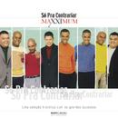 Maxximum - Só Pra Contrariar/Só Pra Contrariar