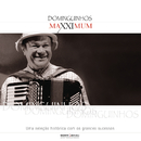 Maxximum - Dominguinhos/Dominguinhos