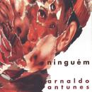 Ninguém/Arnaldo Antunes