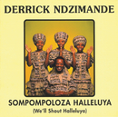 Sompompoloza Halleluya/Derrick Ndzimande