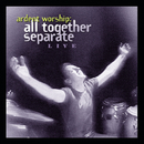 Ardent Worship: All Together Separate Live/All Together Separate