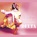 You Will Only Break My Heart/Delta Goodrem