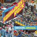 Soundboy Rock/Groove Armada