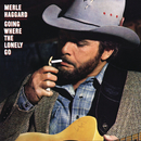 Going Where The Lonely Go/Merle Haggard