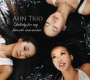 Lullaby For My Favorite Insomniac/Ahn Trio