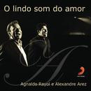 O Lindo som do amor/Alexandre Arez